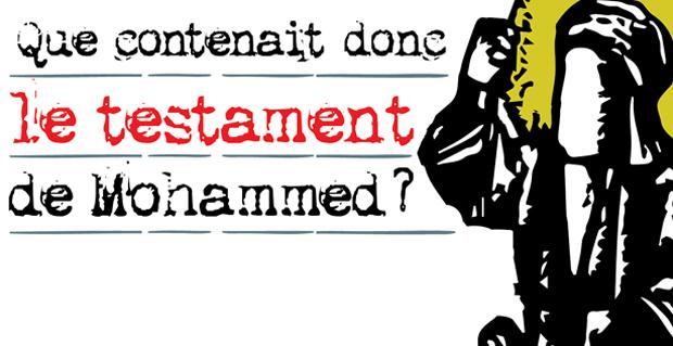 Que contenait donc le testament de Mohammed?